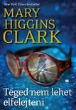 Mary Higgins Clark - Téged nem lehet elfelejteni [eKönyv: epub, mobi]<!--span style='font-size:10px;'>(G)</span-->