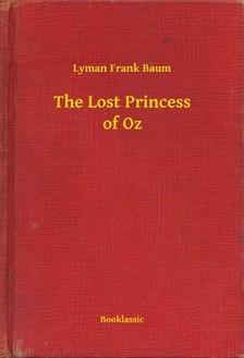 Baum Lyman Frank - The Lost Princess of Oz [eKönyv: epub, mobi]