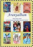 Arany János /szerk: Rózsássy Barbara - Aranyalbum<!--span style='font-size:10px;'>(G)</span-->