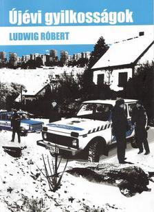 Ludwig Róbert - Újévi gyilkosságok - Bűnügyi regény