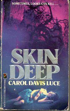 LUCE, CAROL DAVIS - Skin Deep [antikvár]