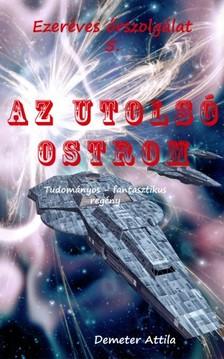 Attila Demeter - Ezeréves őrszogálat 5. - Az utolsó ostrom [eKönyv: pdf, epub, mobi]