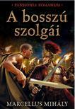 Marcellus Mihály - A BOSSZÚ SZOLGÁI<!--span style='font-size:10px;'>(G)</span-->