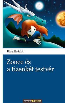 BRIGHT, KIRA - Zonee és a tizenkét testvér