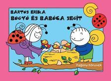 Bartos Erika - Bogyó és Babóca segít