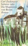 Zuckmayer, Carl - Salwáre oder Die Magdalena von Bozen [antikvár]