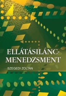 Szegedi Zoltán - Ellátásilánc-menedzsment [eKönyv: pdf]