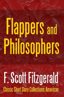 F. Scott Fitzgerald - Flappers and Philosophers [eKönyv: epub, mobi]