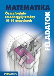 - MS-2204 10-14 MATEMATIKA ÖSSZEFOGLALÓ FELADATGYŰJTEMÉNY