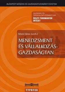 Kövesi János szerk. - Menedzsment és vállalkozás-gazdaságtan [eKönyv: pdf]