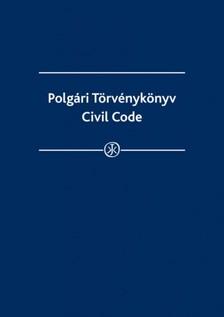Éva (szerk.) Gócza - Polgári Törvénykönyv-Civil Code [eKönyv: epub, mobi]
