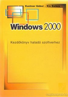 Kis Balázs, Kuntner Gábor - Windows 2000 [antikvár]