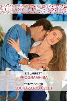 Tracy South Liz Jarrett, - Tiffany 255-256. (Programhiba, Kockázatos üzlet) [eKönyv: epub, mobi]