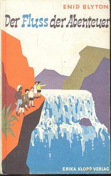 Blyton, Enid - Der Fluss der Abenteuer [antikvár]