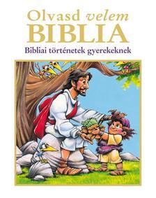 - OLVASD VELEM BIBLIA - Bibliai történetek gyerekeknek
