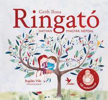 GRÓH ILONA - Ringató - Hatvan magyar népdal