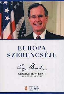 BUSH, GEORGE H. W. - Európa szerencséje - George H.W.Bush az USA 41. elnöke