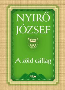 NYÍRŐ JÓZSEF - A ZÖLD CSILLAG /LAZI/
