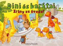 Roberto Pavanello - Dini és barátai 1. - Irány az óvoda! - KEMÉNY BORÍTÓS