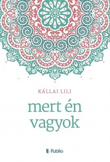 Lili Kállai - mert én vagyok [eKönyv: epub, mobi]