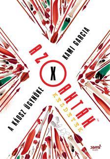 Kami Garcia - Az X akták - Kezdetek: A káosz ügynöke