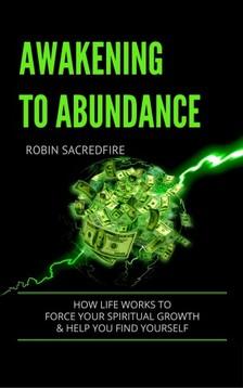 Sacredfire Robin - Awakening to Abundance [eKönyv: epub, mobi]