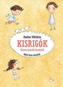 Paulon Viktória - Kisrigók - Három gyerek hazatalál