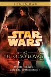 Michael Reaves, Maya Kaathryn Bohnhoff - Star Wars: Az utolsó lovag (Coruscanti éjszakák 4.)<!--span style='font-size:10px;'>(G)</span-->