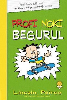 Lincoln Peirce - Profi Noki kalandjai 3.: Profi Noki begurul - KEMÉNY BORÍTÓS