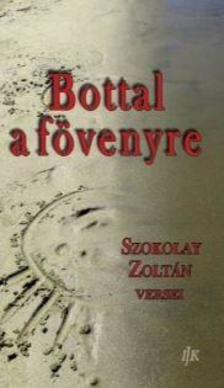 Szokolay Zoltán - Bottal a fövenyre