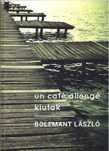 Bolemant László - Un café allongé - kiutak
