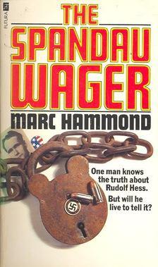 HAMMOND, MARC - The Spandau Wager [antikvár]
