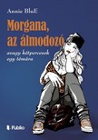 BluE Annie - Morgana, az álmodozó - avagy kétpercesek egy témára [eKönyv: epub, mobi]