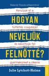 Julie Lythcott-Haims - Hogyan neveljünk felnőttet? / Hogyan neveljünk felnőtté?<!--span style='font-size:10px;'>(G)</span-->