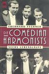 FECHNER, EBERHARD - Die Comedian Harmonists [antikvár]