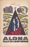 Thierry, Robert - Alona,  fille du loup-rouge [antikvár]