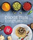 . - Gyógyító ételek - Az ayurvédikus konyha titkai