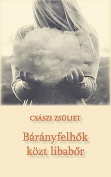 Császi Zsüliet - Bárányfelhők közt libabőr ÜKH 2018