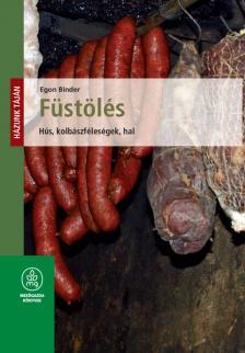 BINDER, EGON - Füstölés - Hús, kolbászféleségek, hal