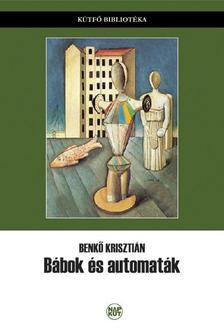 Benkő Krisztián - Bábok és automaták
