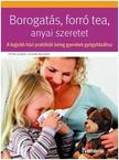 Borogatás, forró tea, anyai szeretet - A legjobb házi praktikák beteg gyerekek gyógyításához<!--span style='font-size:10px;'>(G)</span-->