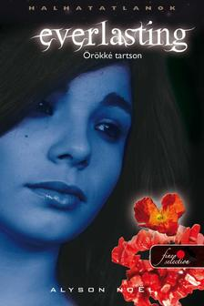 Alyson Noël - Ever Lasting - Örökké tartson - PUHA BORÍTÓS