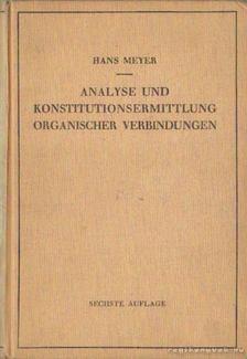 Meyer, Hans - Analyse und konstitutionsermittlung organischer verbindungen [antikvár]
