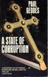 GEDDES, PAUL - A State of Corruption [antikvár]