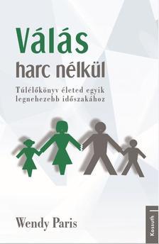 Wendy Paris - VÁLÁS HARC NÉLKÜL