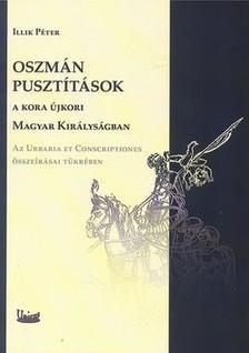 Illik Péter - Oszmán pusztítások a kora újkori Magyar Királyságban