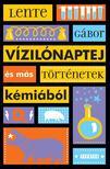 Lente Gábor - Vízilónaptej és más történetek kémiából<!--span style='font-size:10px;'>(G)</span-->