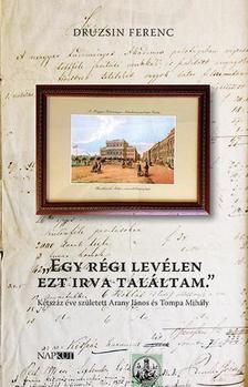 """Druzsin Ferenc - """"Egy régi levélen ezt irva találtam."""""""