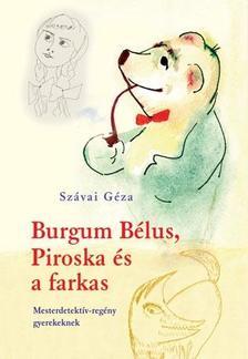 SZÁVAI GÉZA - Burgum Bélus, Piroska és a farkas