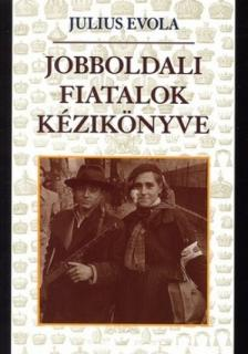 Julius Evola - Jobboldali fiatalok kézikönyve